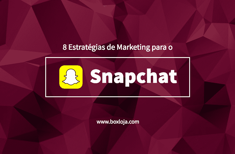 8 estratégias de marketing para usar no Snapchat